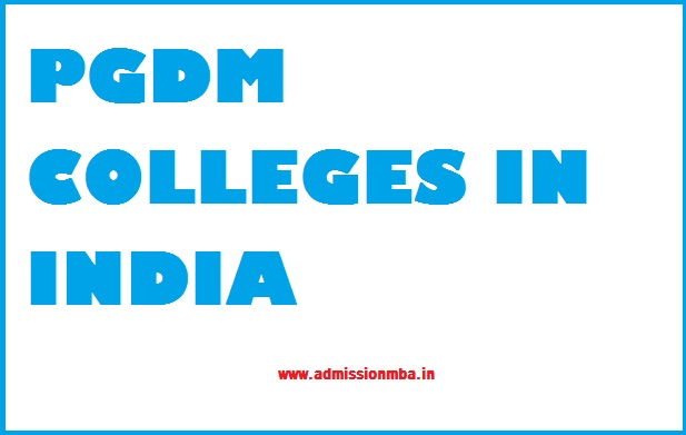 PGDM Colleges India: Fees, Admission 2020