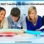 MAT Coaching Institutes Uttarakhand