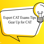 Expert CAT Exams Tips , Gear Up for CAT 2021