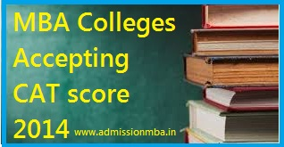 MBA Colleges Accepting CAT score 2014