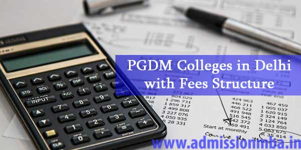 PGDM colleges in Delhi Fees Structure