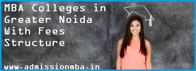 MBA Colleges in Greater Noida with Fees Structure