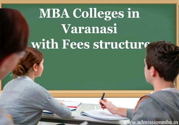 MBA Colleges in Varanasi with Fees structure