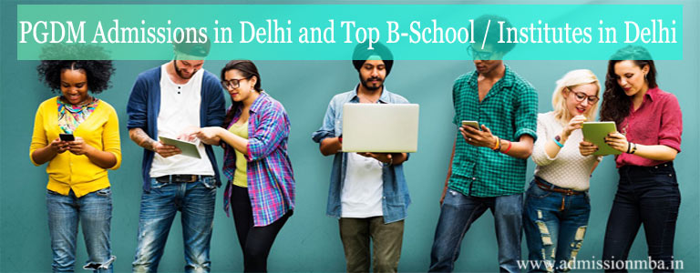PGDM Admissions in Delhi and Top B-School / Institutes in Delhi