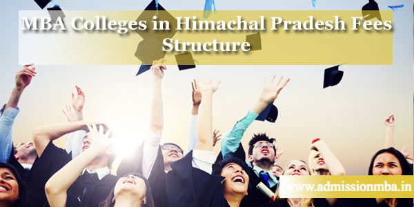 MBA Colleges in Himachal with Fees Structure