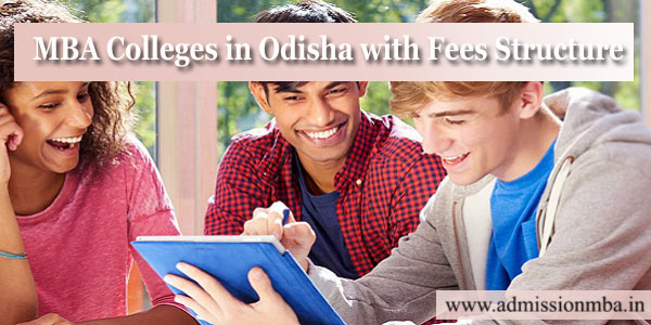 MBA Colleges in Odisha with Fees Structure