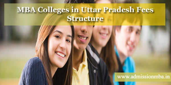 MBA Colleges in Uttar Pradesh with Fees Structure