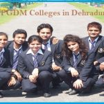 PGDM Colleges Dehradun