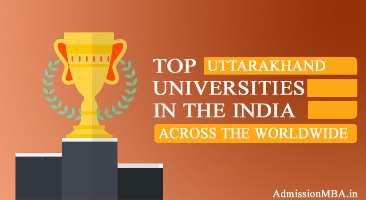 Uttarakhand in tops Best universities across the Worldwide in India