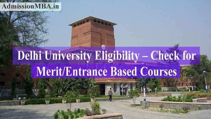 Delhi University 2021 Eligibility – Check for Merit/Entrance Based Courses