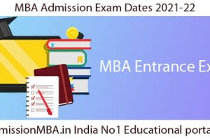 MBA Admission Exam 2021-22 Eligibility Apply last & Exam Dates